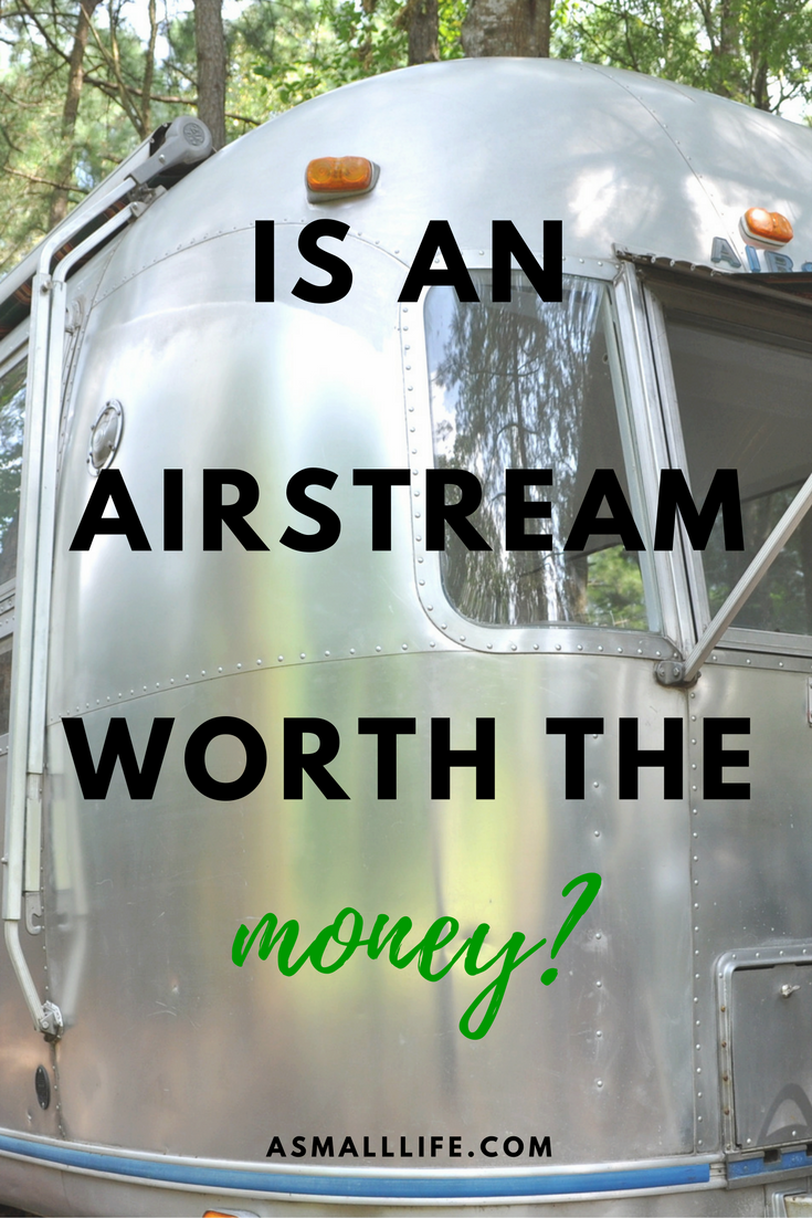 Is an Airstream Worth the Money? – a small life